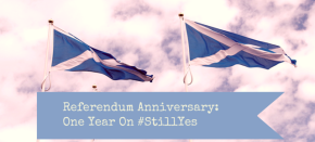Referendum Anniversary: One Year On #StillYes