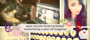 moon child's 1st Birthday: A Look Back on a Year of Blogging