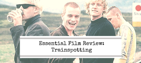 Essential Film Review: Trainspotting