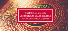 CultNoise Appeal: Dismantling Islamophobia after Paris Attacks – Get Involved!