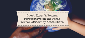 "Guest Blog: ""A Kenyan Perspective on the Paris Terror Attack"" by Nessa Shera"