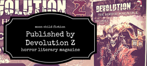 'moon child' Fiction Published in Devolution Z Magazine