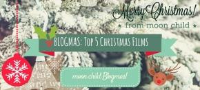 'moon child' Blogmas: Top 5 ChristmasFilms