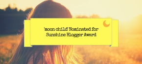 'moon child' Sunshine BloggerNomination
