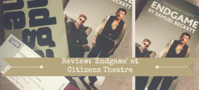 Theatre Review: Beckett's Endgame at Citizens Theatre,Glasgow