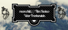 Film Review: Victor Frankenstein