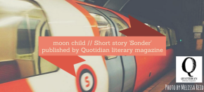 moon child // 'Sonder' Published by Quotidian Literary Magazine