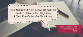 The Absurdity of Blood Donation Restrictions for Gay Men After the Orlando Shooting
