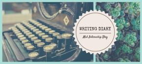 Writing Diary: Mid-Internship Blog