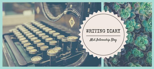 Writing Diary: Mid-Internship Blog