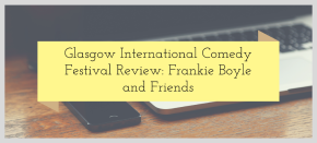Glasgow International Comedy Festival Review: Frankie Boyle and Friends